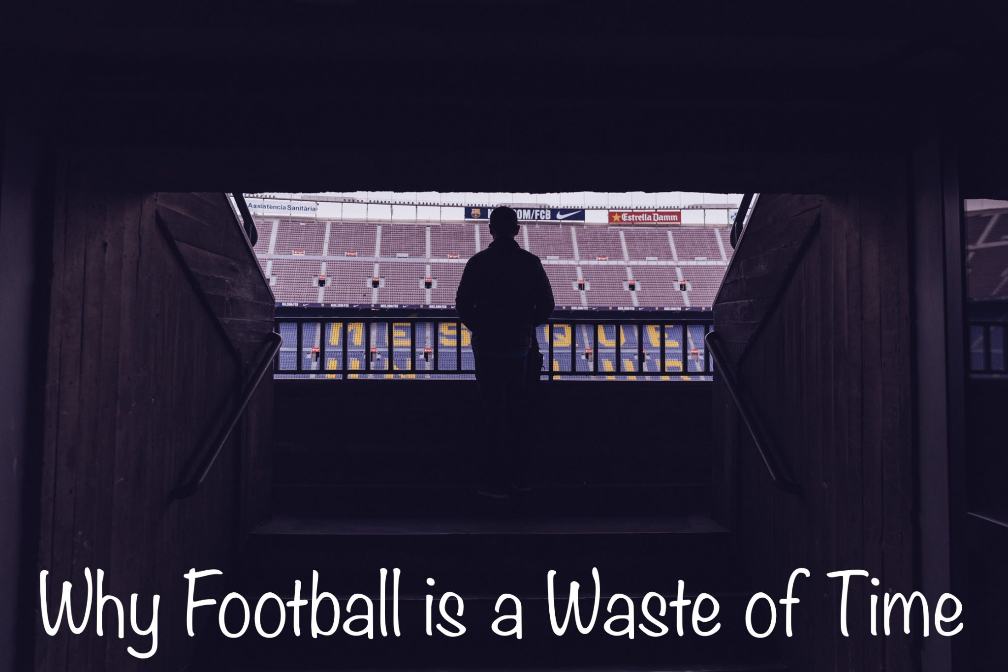 Football is a Waste of Time