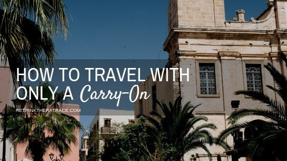 How To Travel with Only a Carry-on