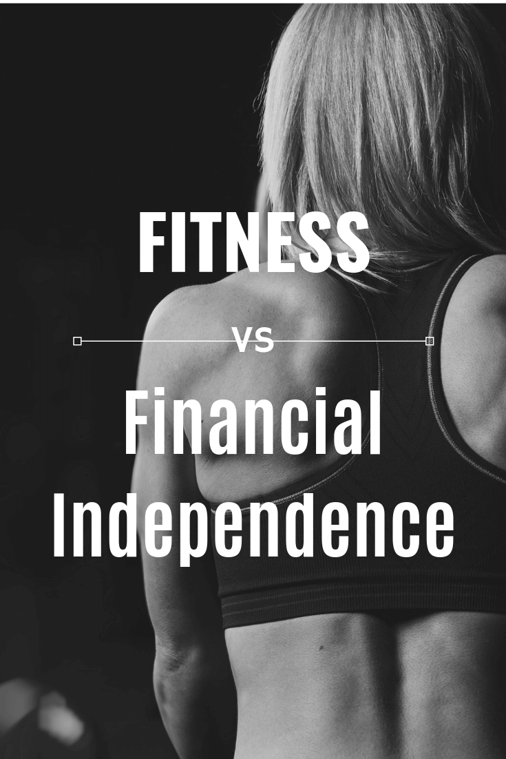 Fitness VS Financial Independence