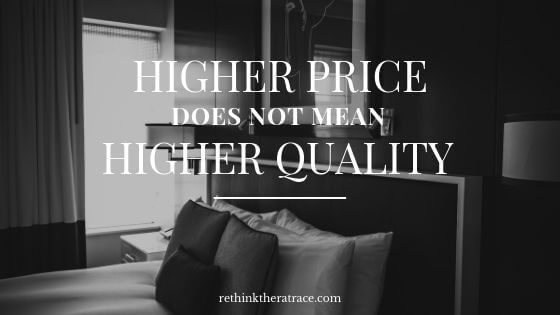 Higher price does not mean higher quality