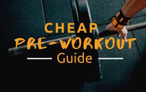Cheap Pre-Workout