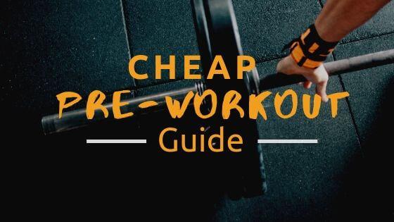 Cheap Pre-Workout