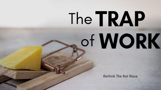 The Trap of Work