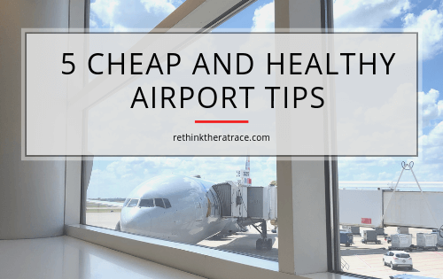 Cheap and Healthy Airport Tips