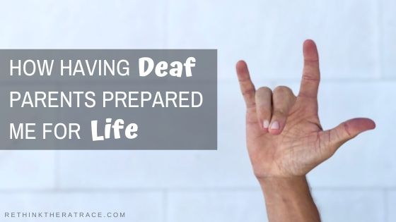 How having deaf parents prepared me for life